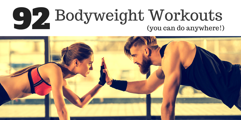 92 Bodyweight Workouts that Will leave you feeling awesome
