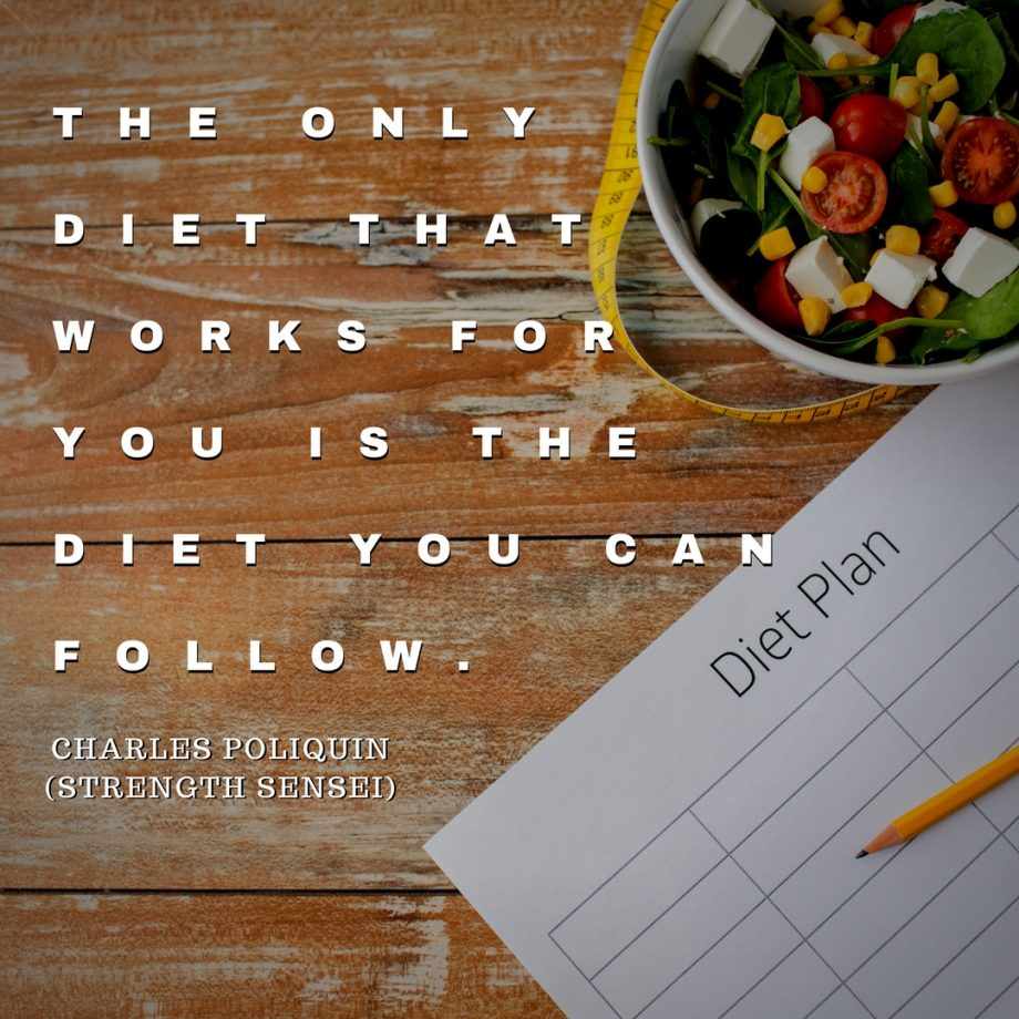 only diet that works for you is the diet you can follow