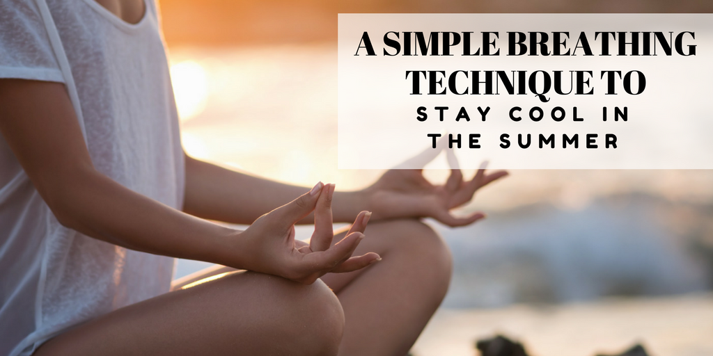 Stay Cool in the Heat with this Simple Breathing Technique