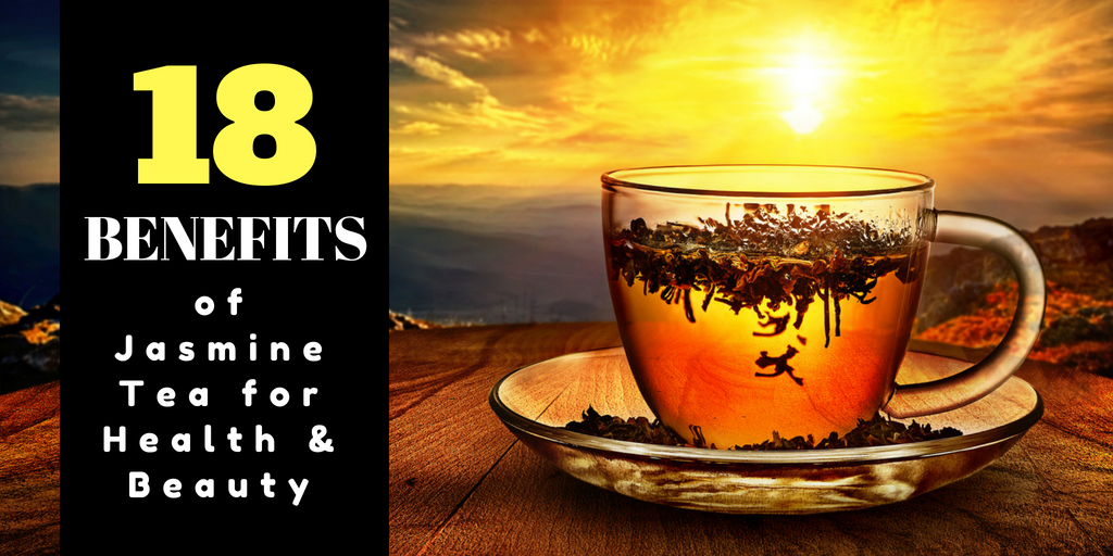 Top 18 Benefits Of Jasmine Tea For Health And Beauty