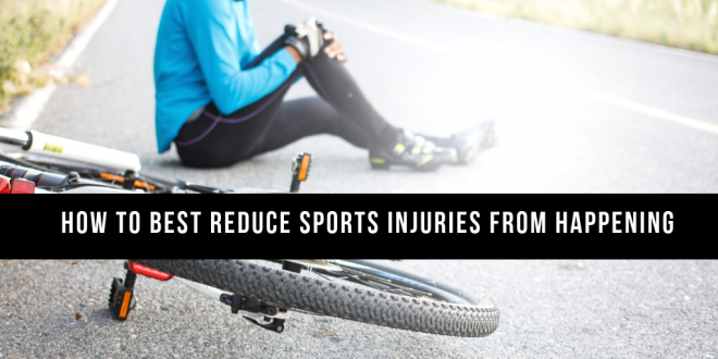 How to Best Reduce Sports Injuries from Happening