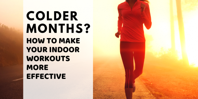 colder months how to make the most of your autumn workouts
