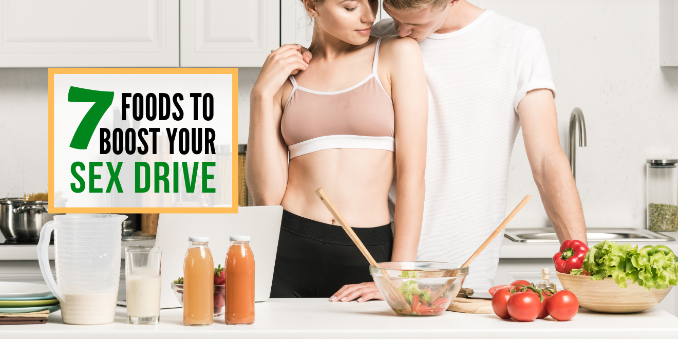7 Foods to Boost Your Sex Drive