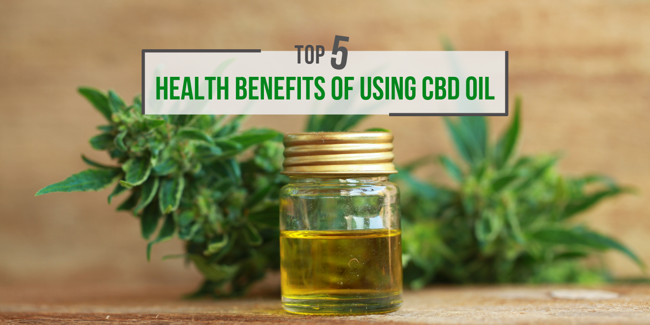Top 5 Physical Health Benefits of Using CBD Oil