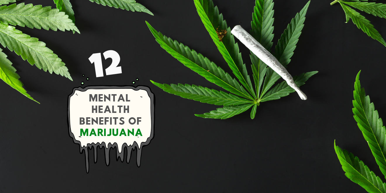 12 Mental Health Benefits of Marijuana You Should Know