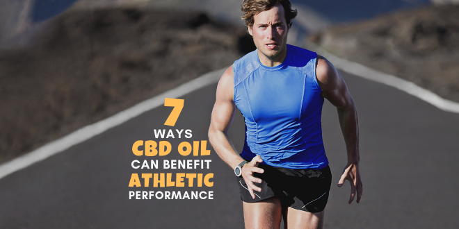 7 Ways CBD Oil Can Benefit Athletic Performance