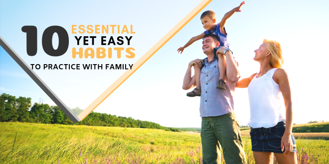 10 Essential Yet Easy Habits Your Whole Family Can Benefit From
