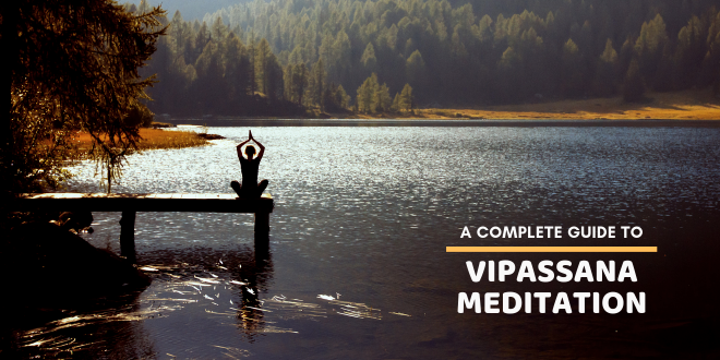 A Complete Guide to Vipassana Meditation