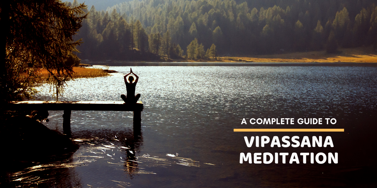 A Complete Guide to Vipassana Meditation for Beginners