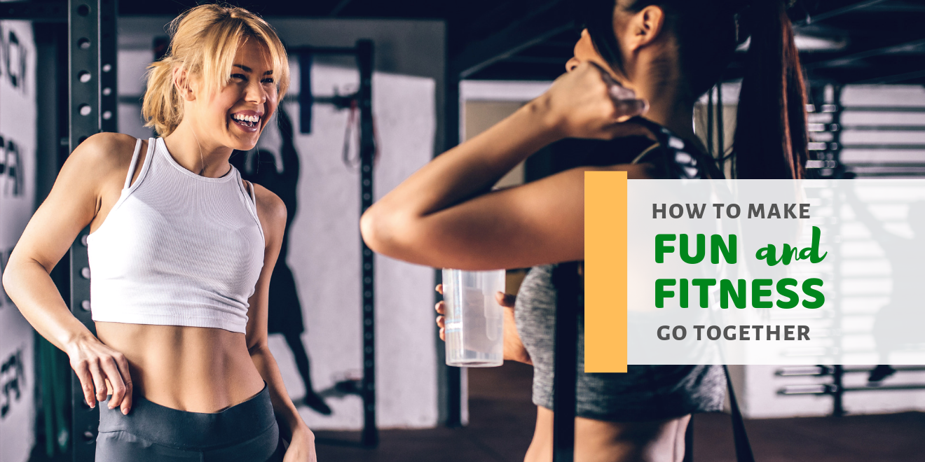 How to Make Fun and Fitness Go Together