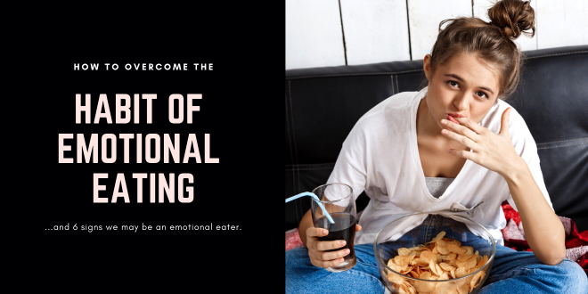 How to Overcome the Habit of Emotional Eating