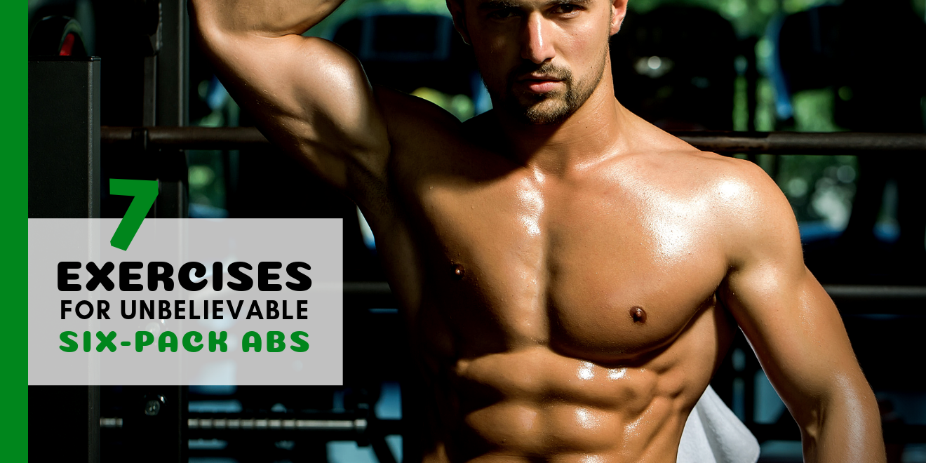 In the Gym: The 7 Best Exercises for Unbelievable Six-Packs