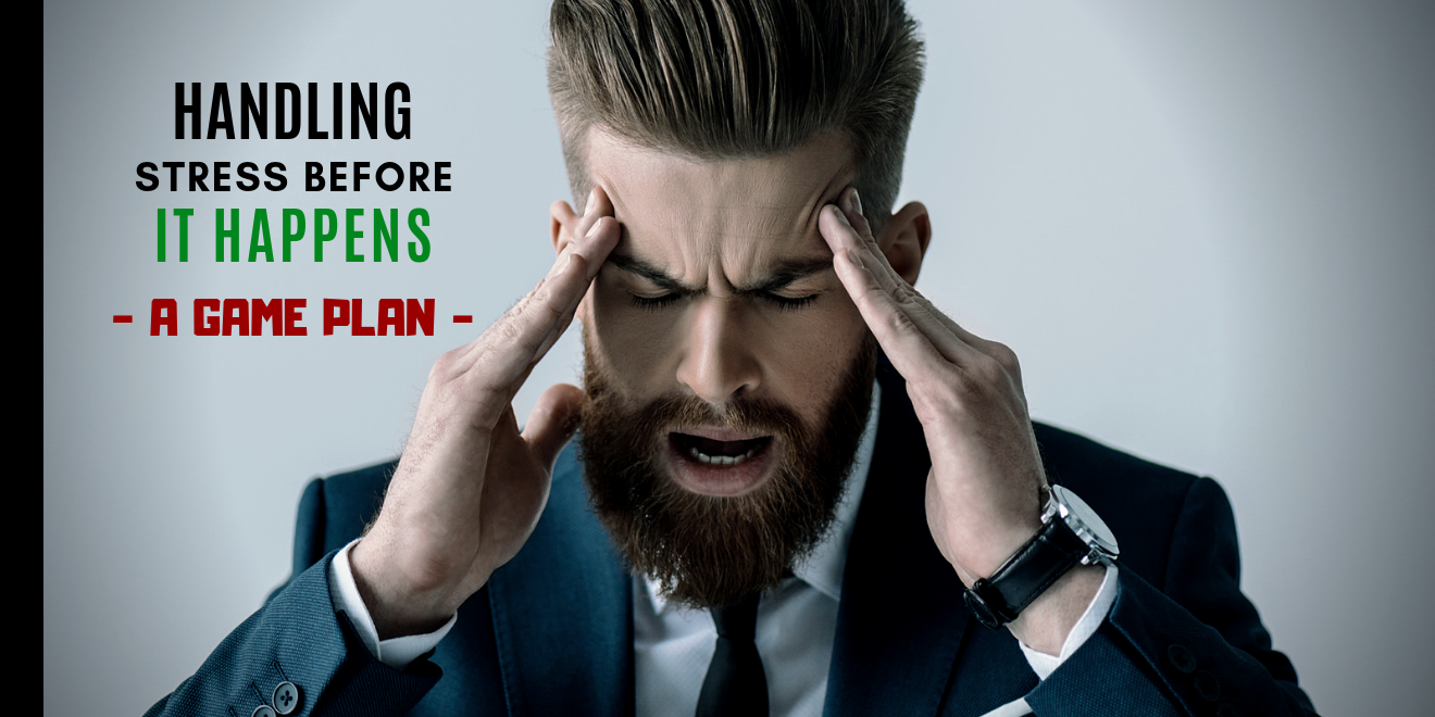 handling stress before it is a problem - the game plan