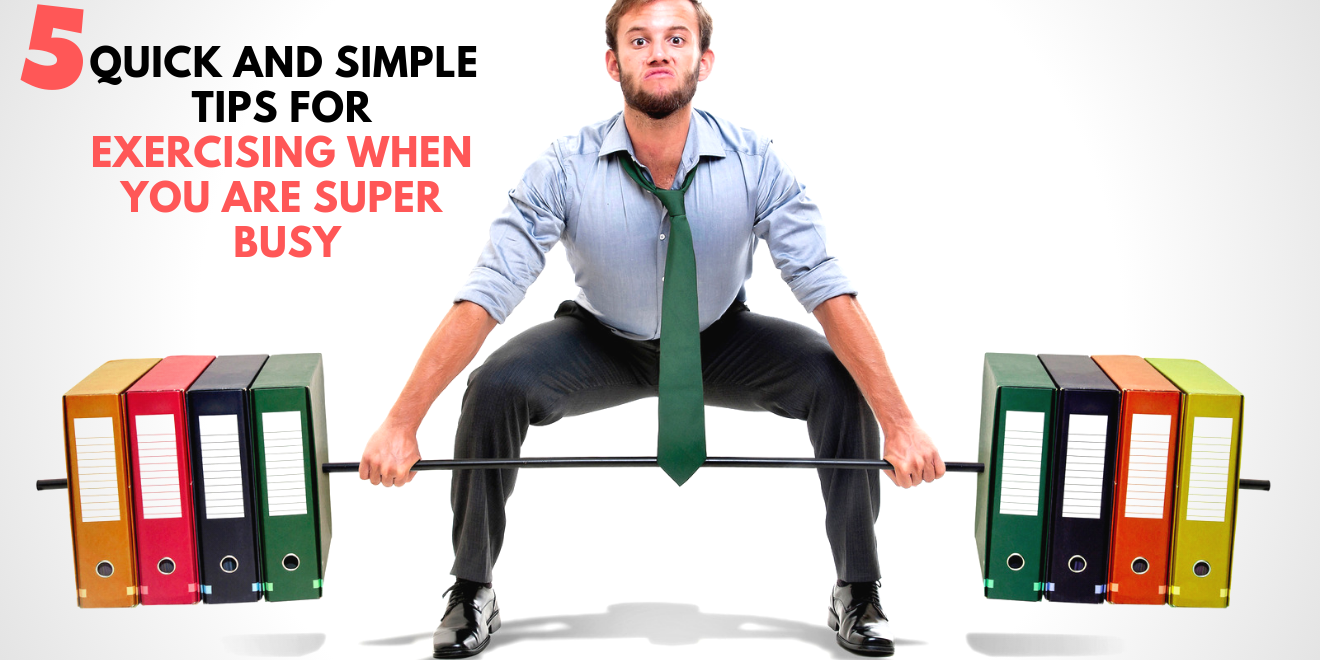 5 quick tips for exercising when super busy