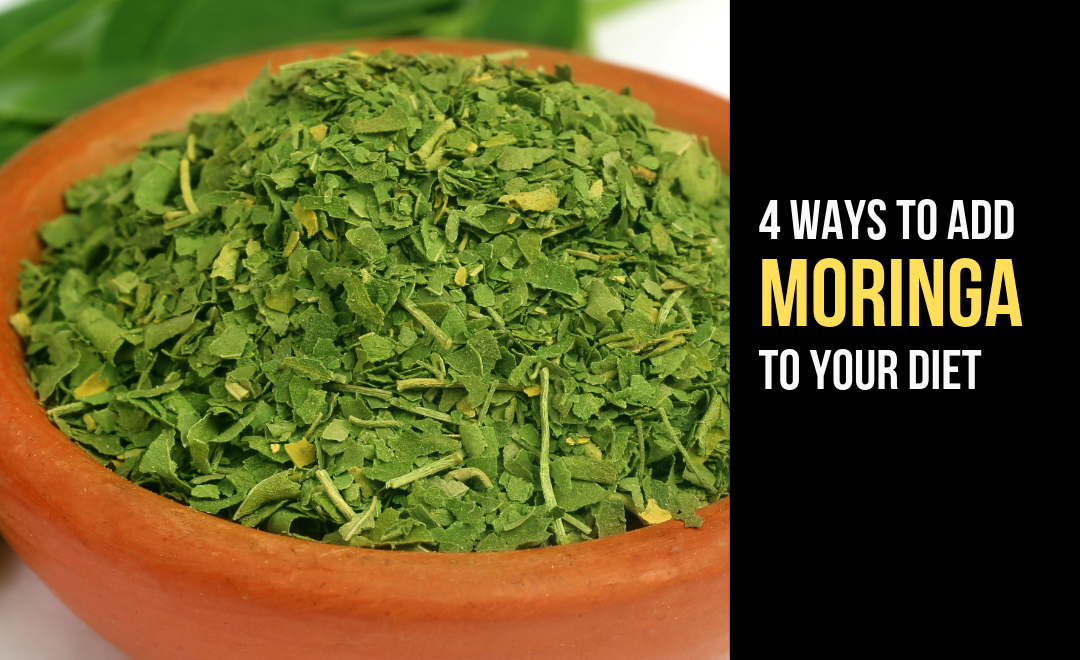 Why Adding Moringa To Your Diet Will Make You Better