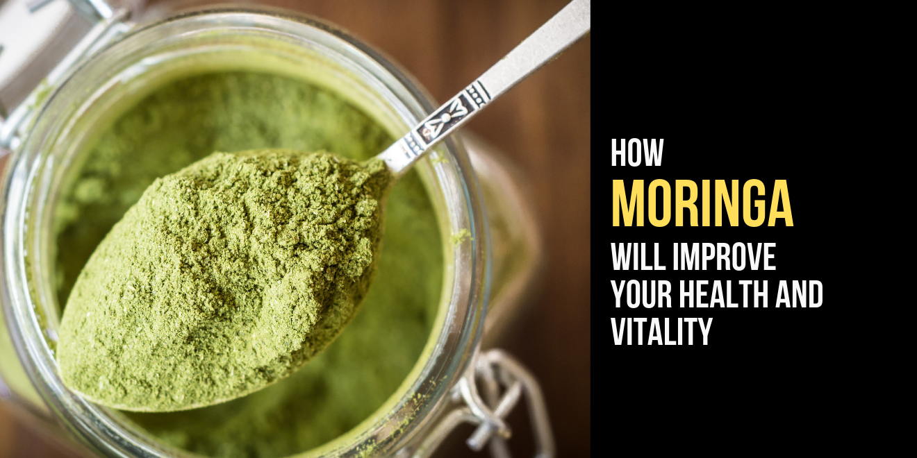 How Moringa Will Improve Your Health and Vitality
