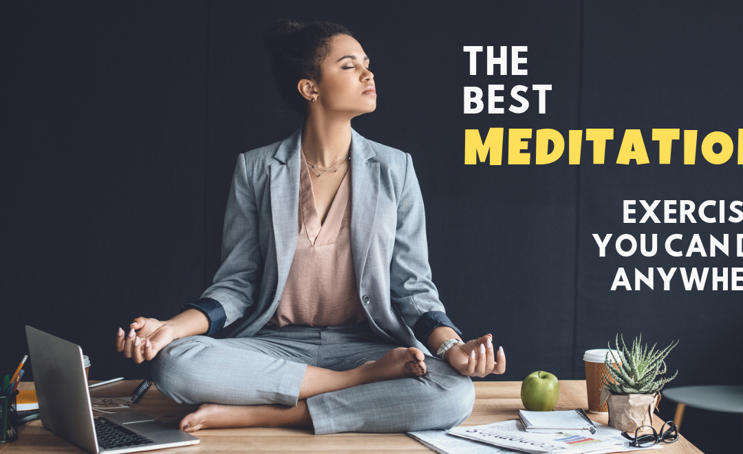 Meditation and Relaxation Exercises You Can Do just about Anywhere