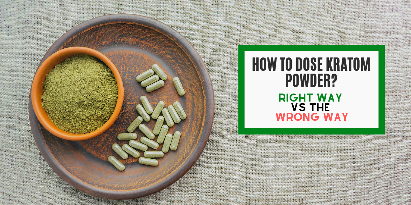 How to dose kratom safely
