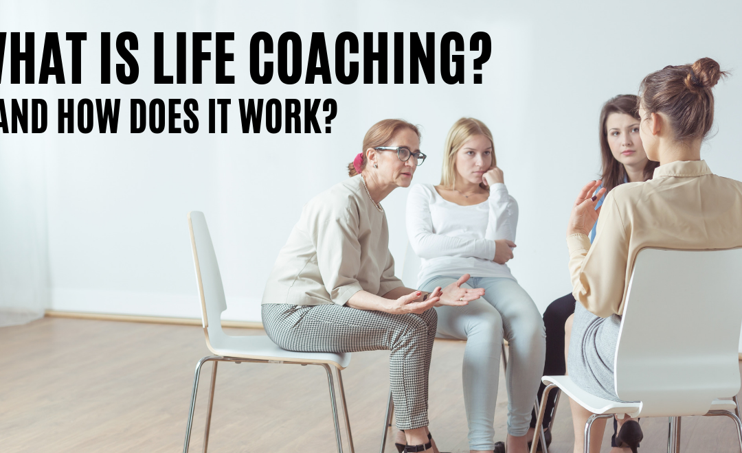 What is Life Coaching and How Does it Work