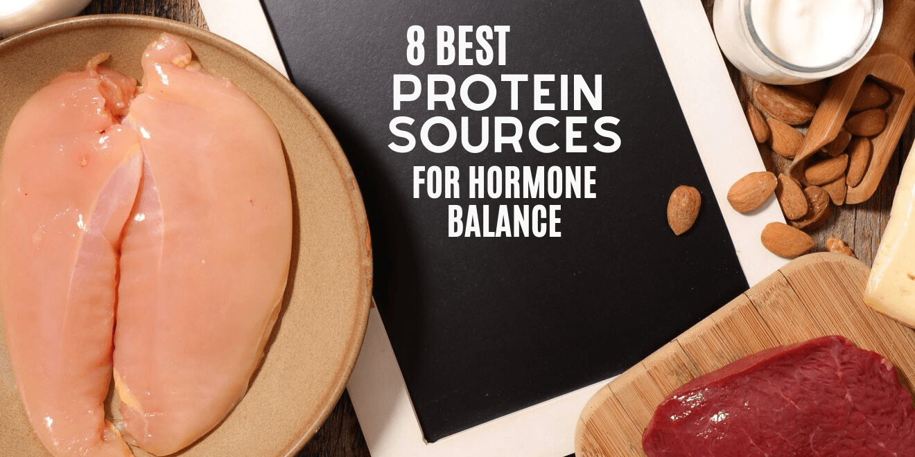 8 Proteins that can Help Balance Your Hormones Naturally
