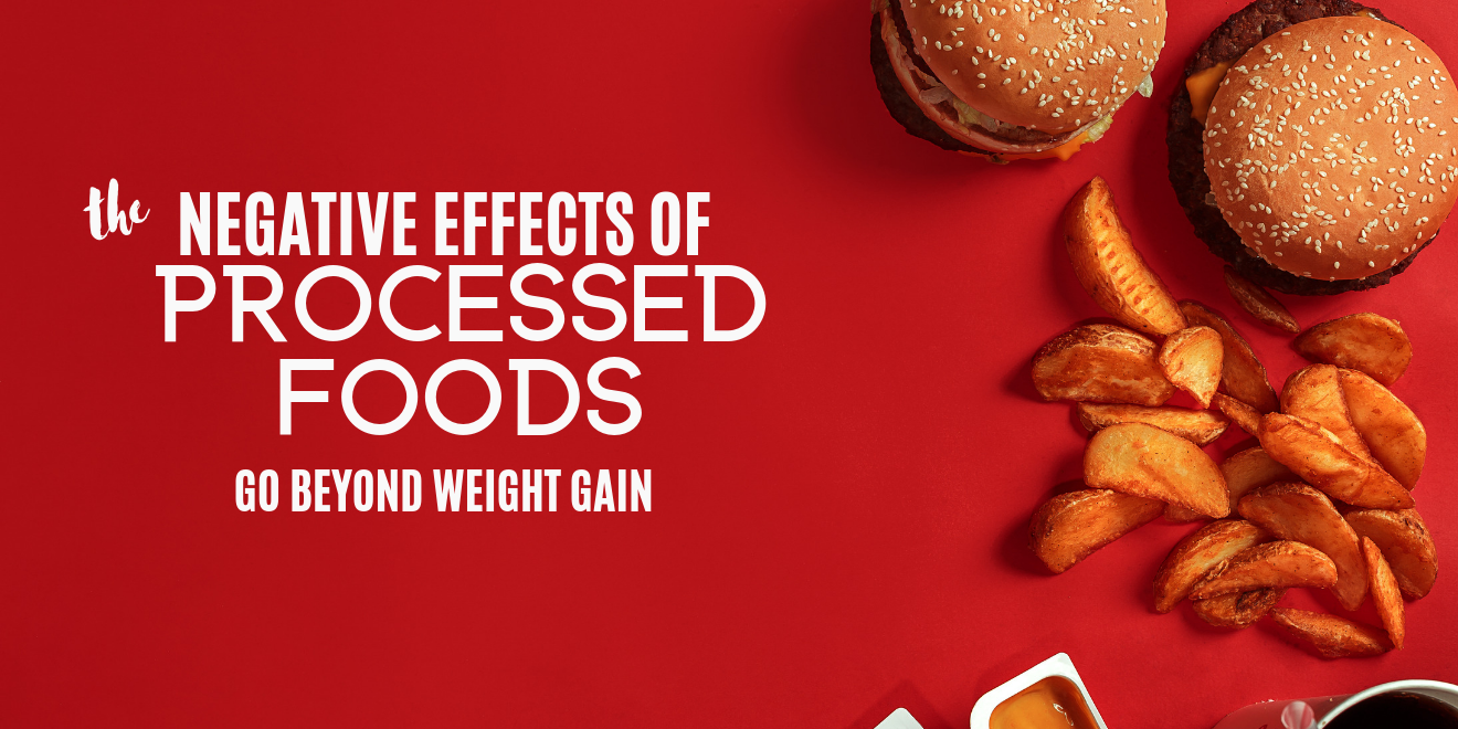 Negative Effects of Processed Foods Go Beyond Weight Gain
