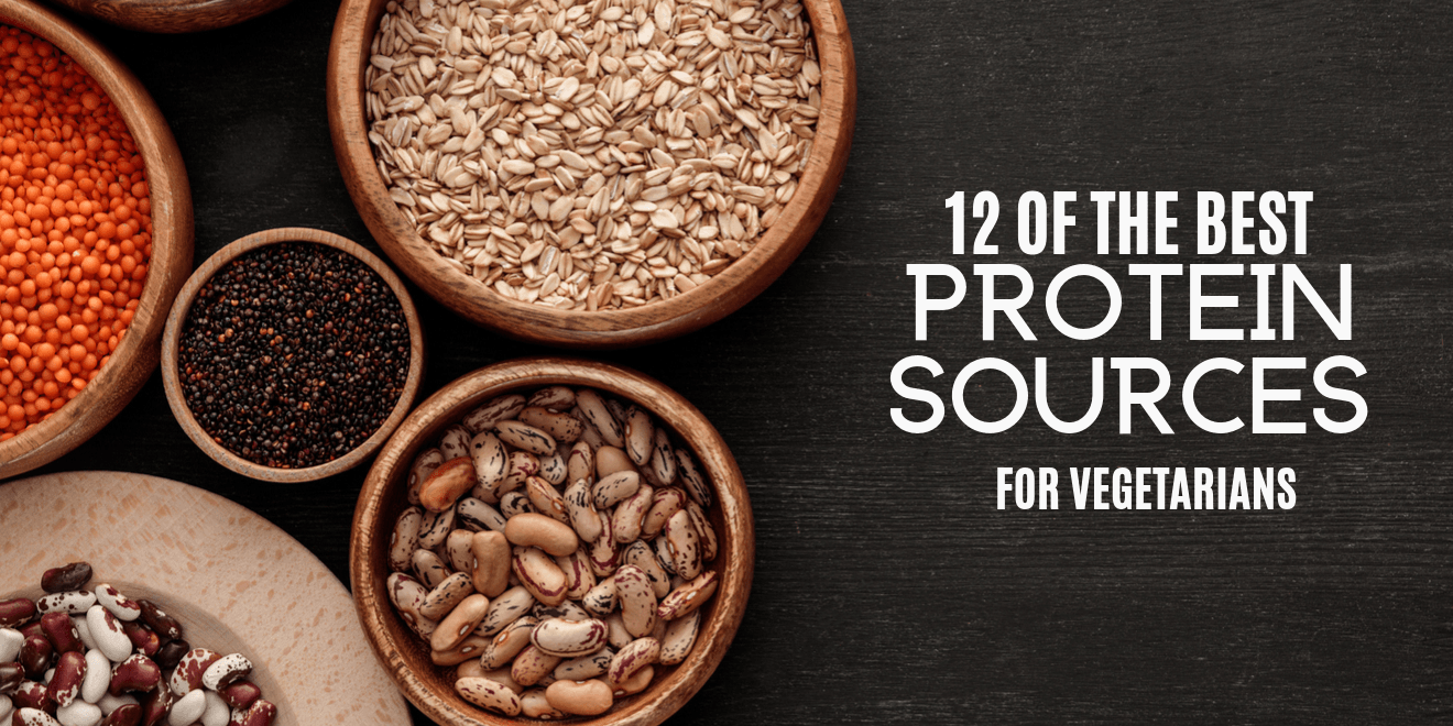 12 of the Best Protein Sources for Vegetarians