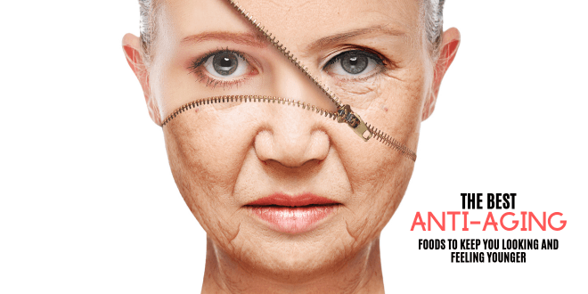 The Most Amazing Anti-Aging Foods We All Should Be Eating