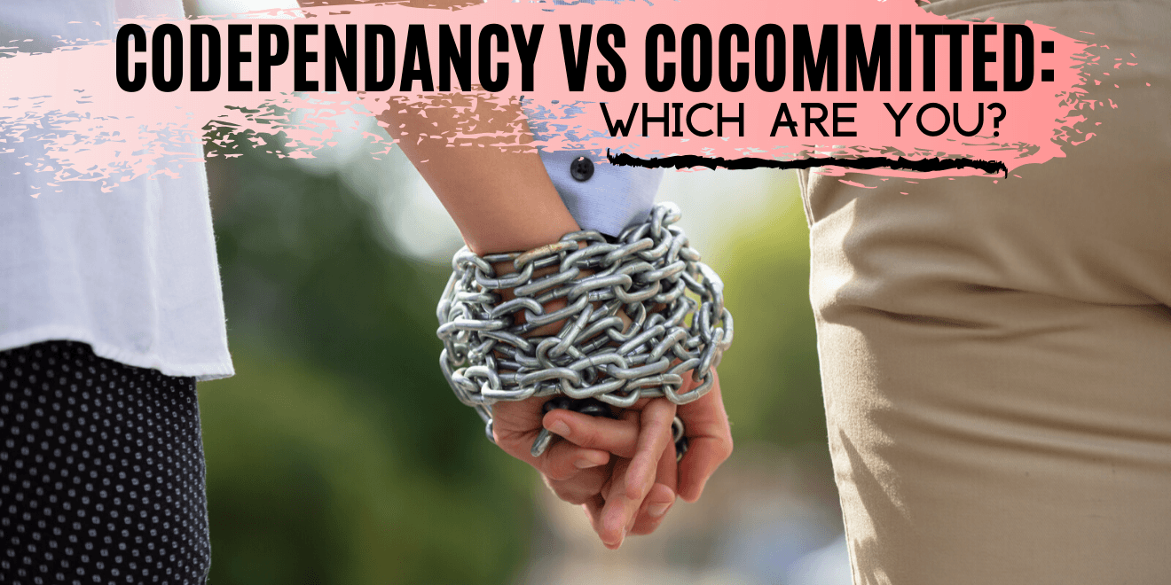 Are You in a Codependent or Cocommitted Relationship?