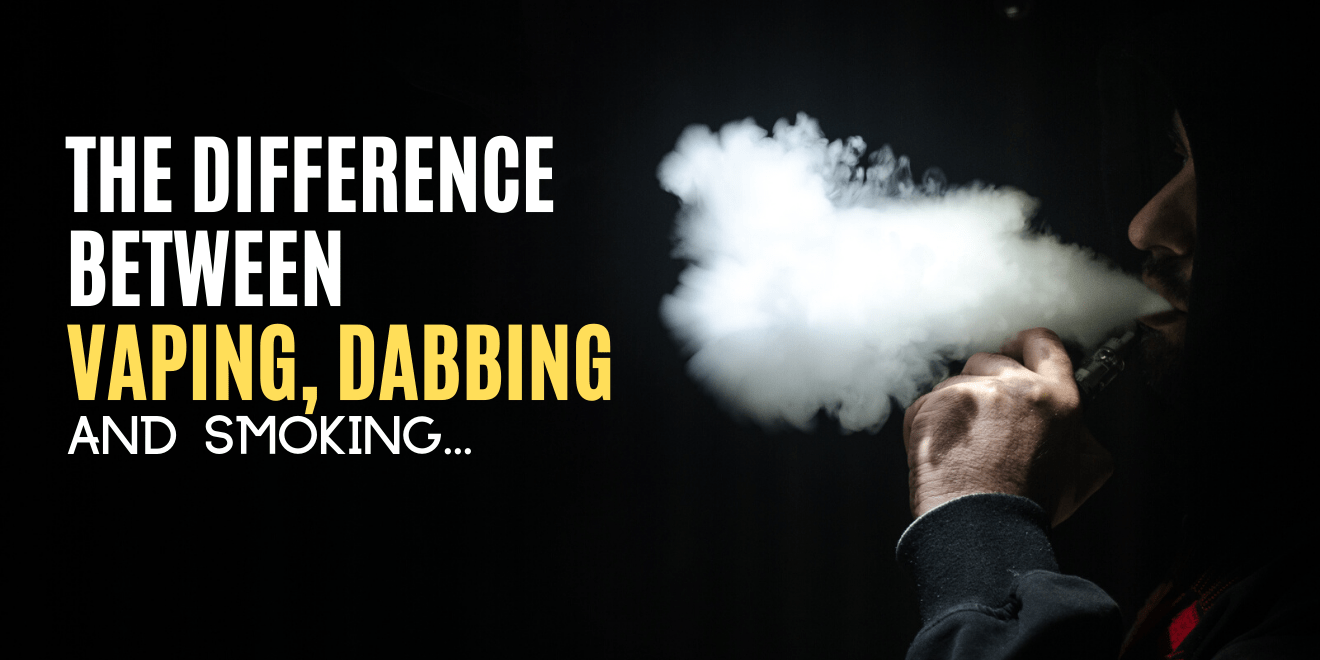 what is the difference between vaping smoking and dabbing