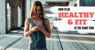 Fun Ways to Be Healthy and Fit At The Same Time