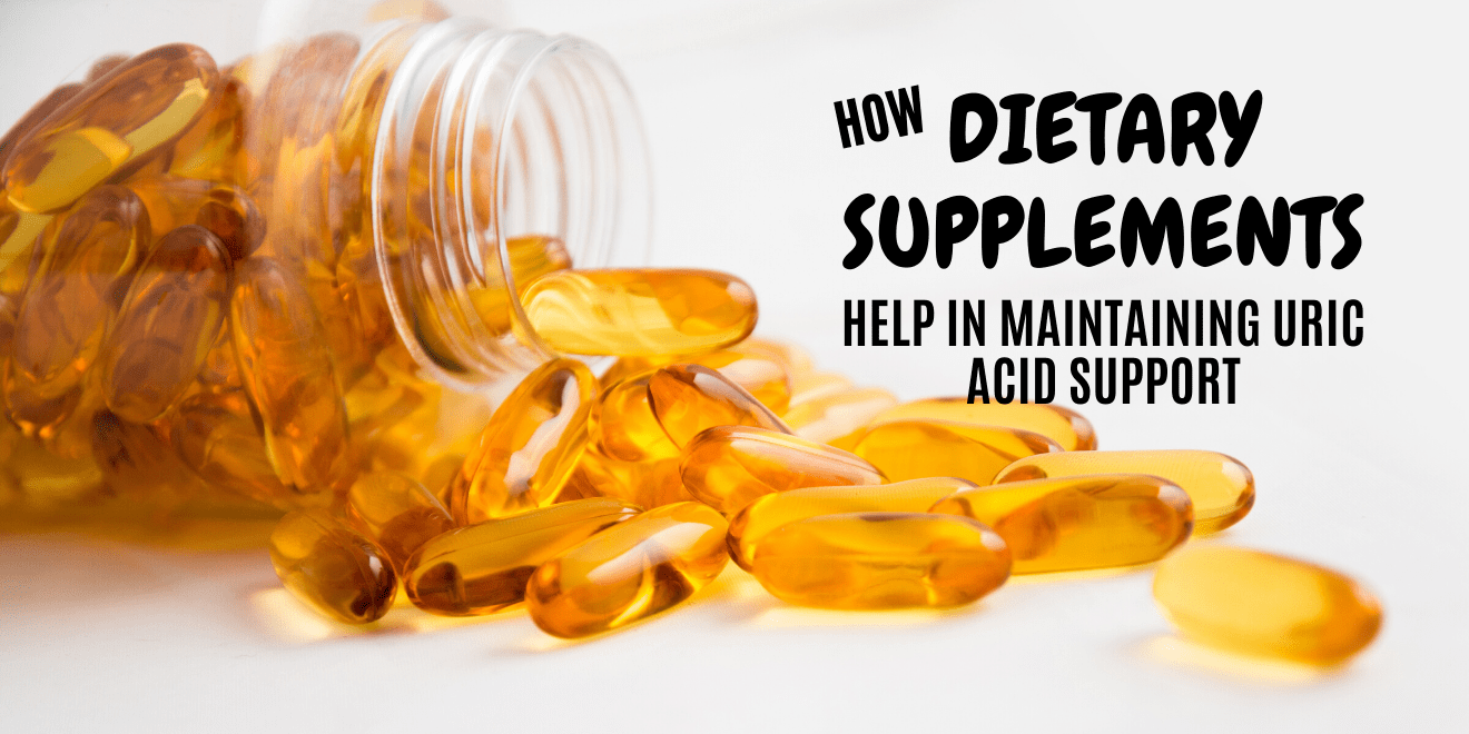 How Dietary Supplements Help in Maintaining Uric Acid Support