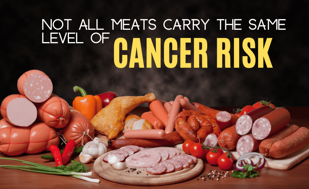 Not All Processed Meats have the Same Level of Cancer Risk