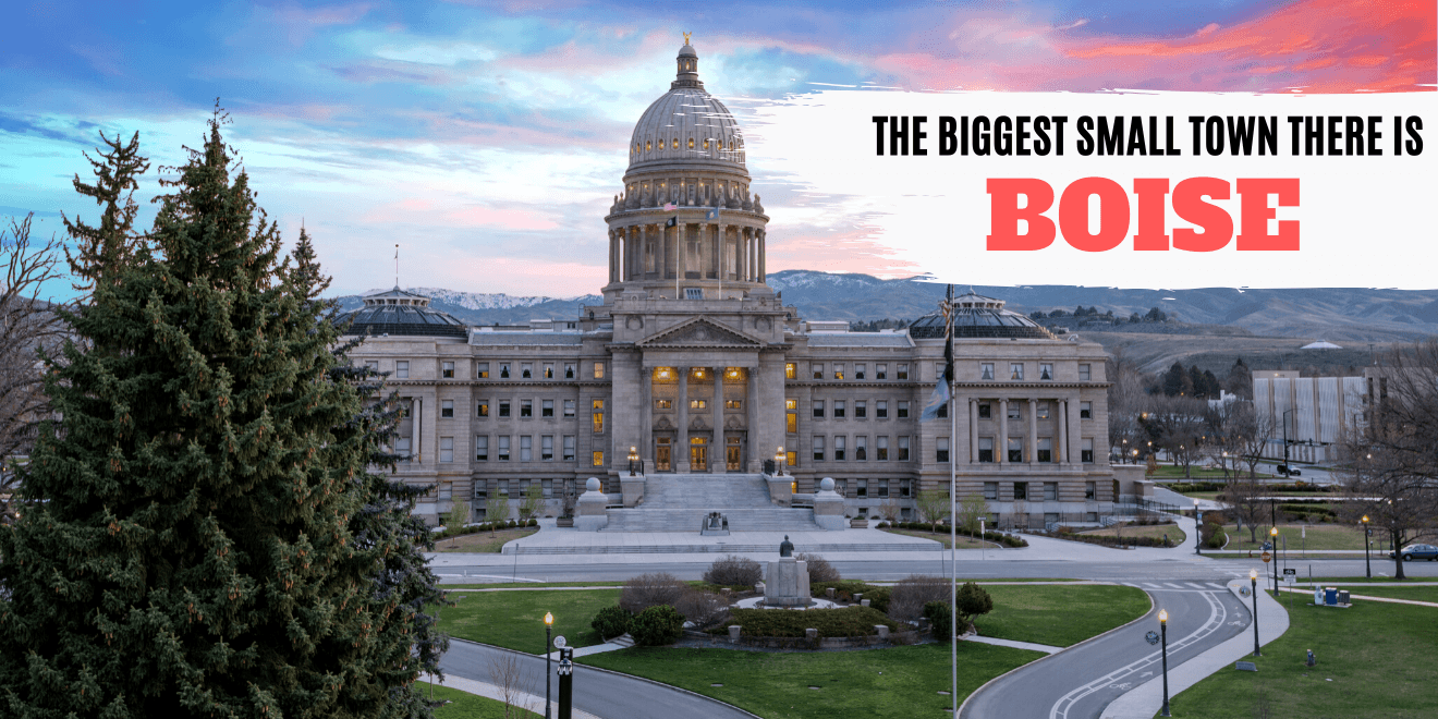 Boise: Discover The Biggest Small Town There Is