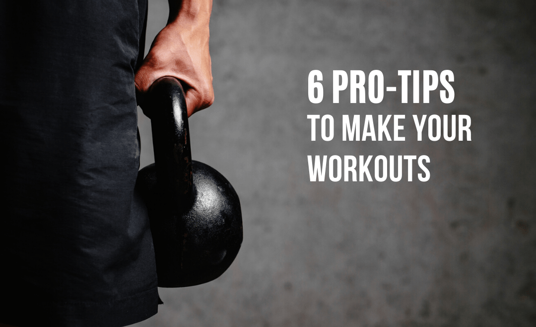 6 Strategies to 10x Your Results when Working Out