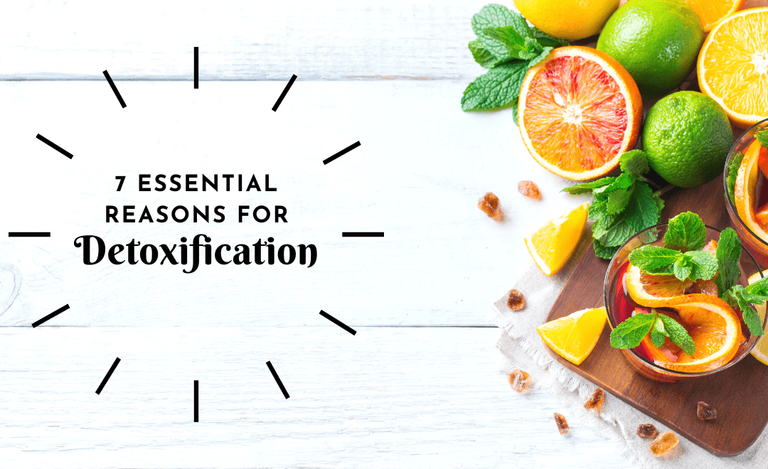 The 7 Critical Benefits of Detoxification