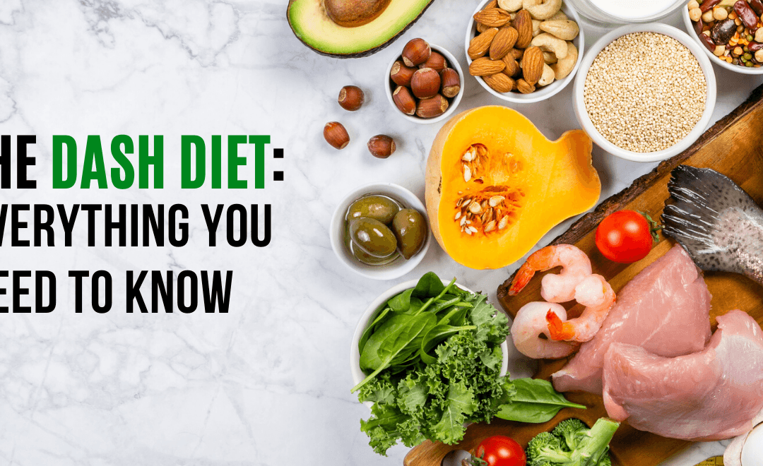 The Dash Diet Everything You Need to Know