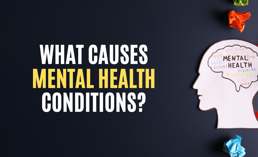 What Causes Mental Health Conditions