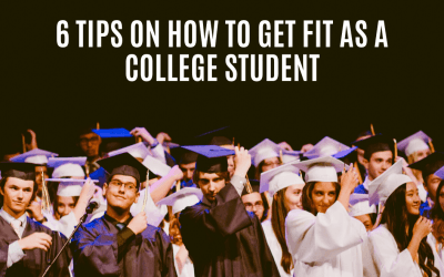 6 Tips on How to Get Fit as a College Student