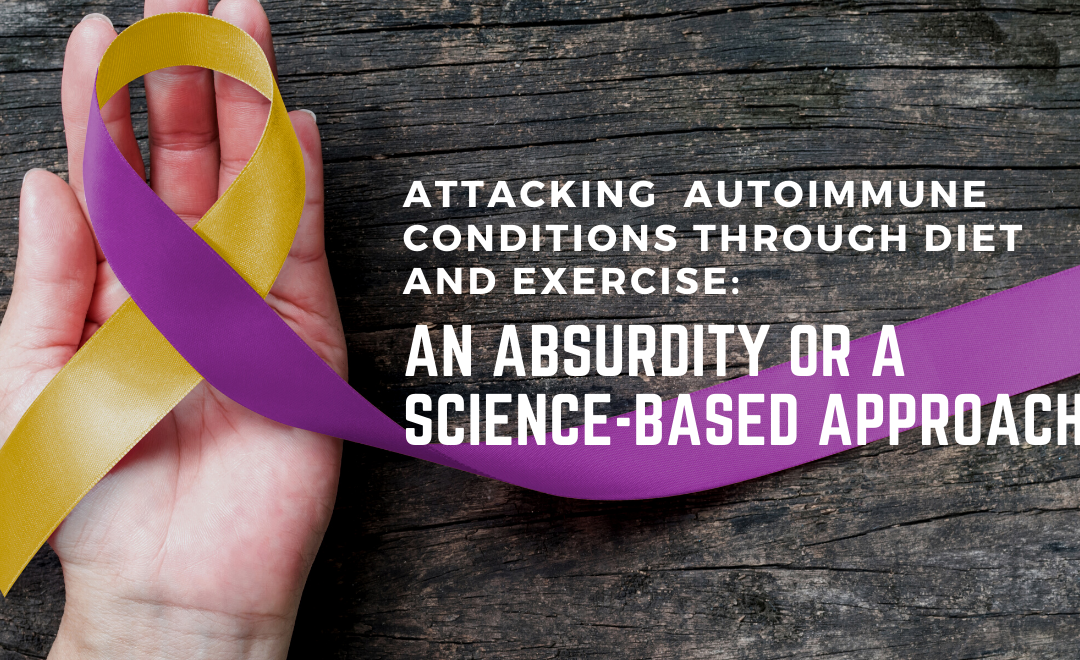 Attacking Autoimmune Conditions Through Diet and Exercise An Absurdity or a Science-based Approach