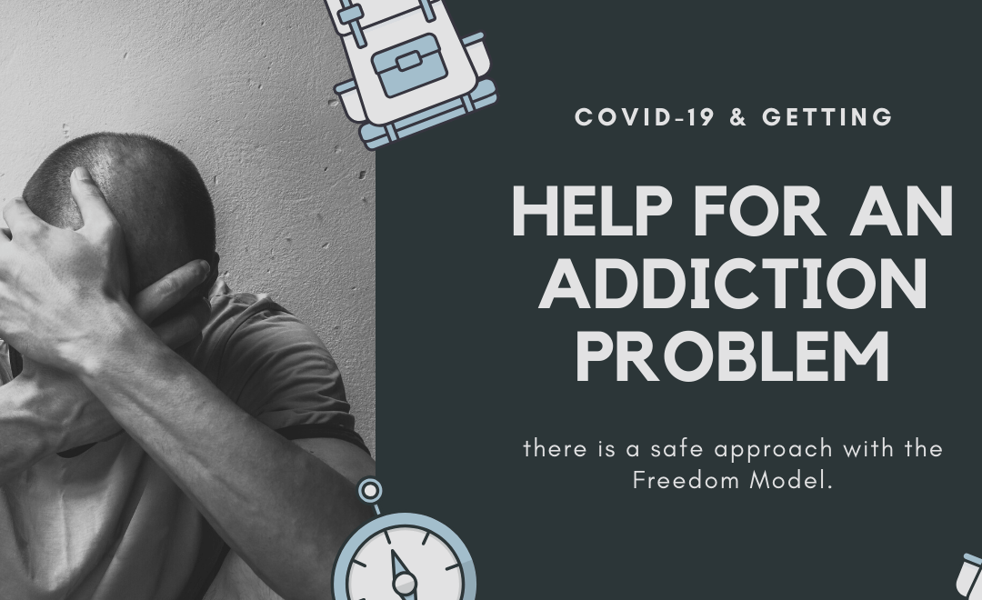 COVID 19 and Getting Help for an Addiction Problem – There is a Safe Approach