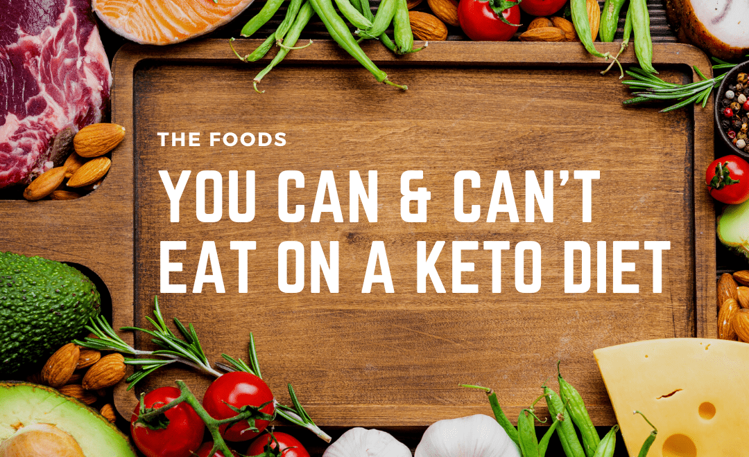 The Foods You Can And Can't Eat On A Keto Diet