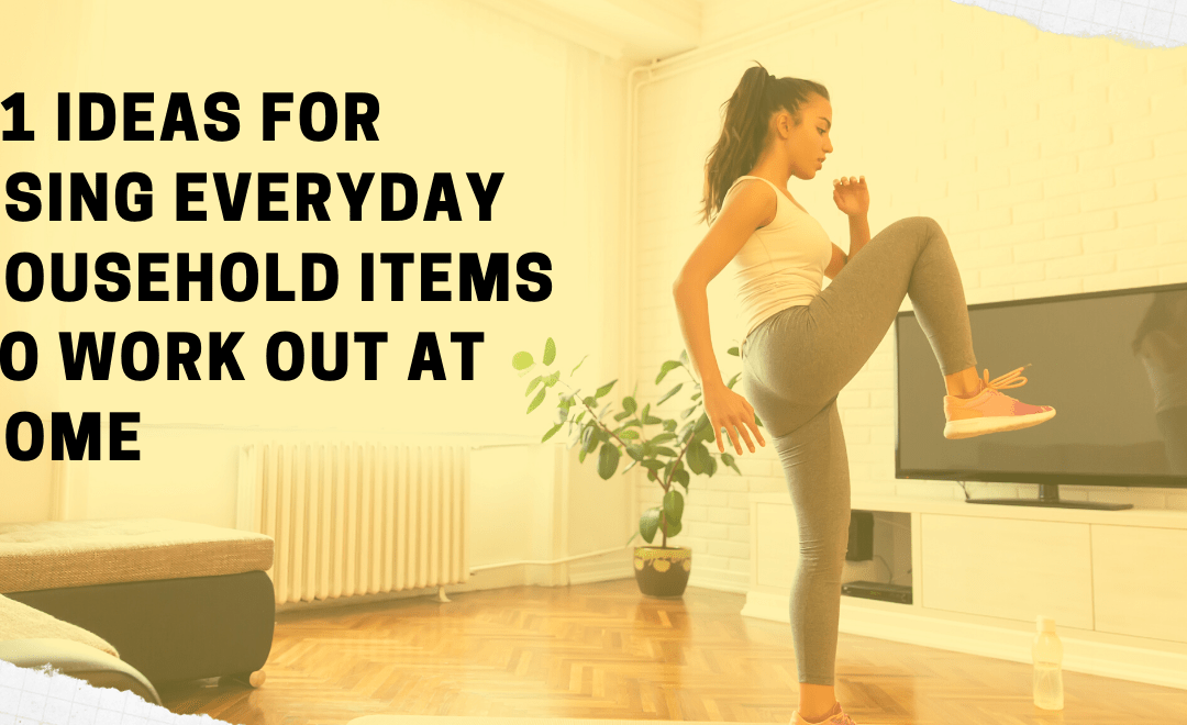 11 Ideas for Using Everyday Household Items to Work Out at Home