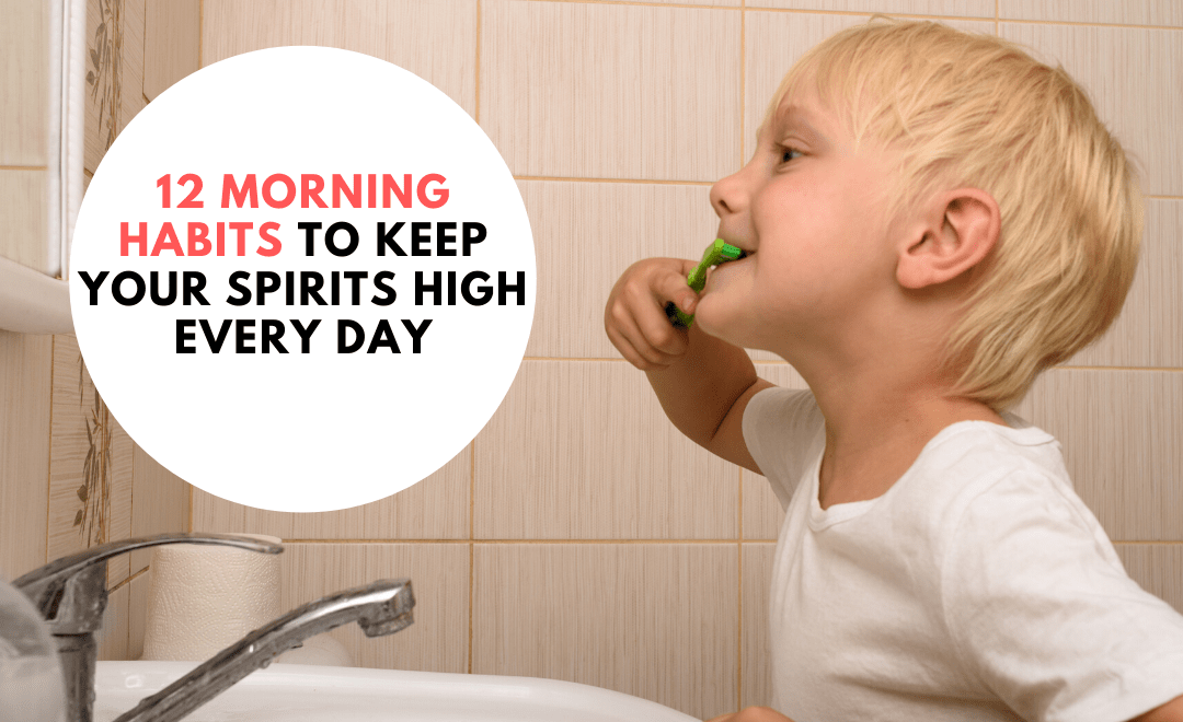 12 morning habits to keep you high spirits every day