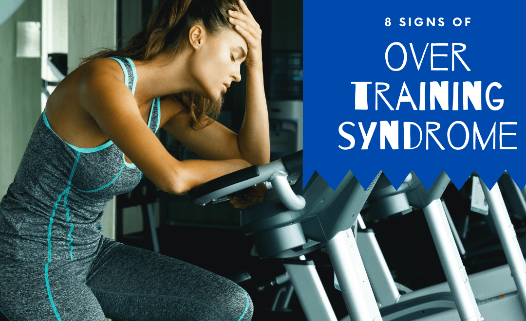 8 Signs of Overtraining Syndrome and What Can You Do About It