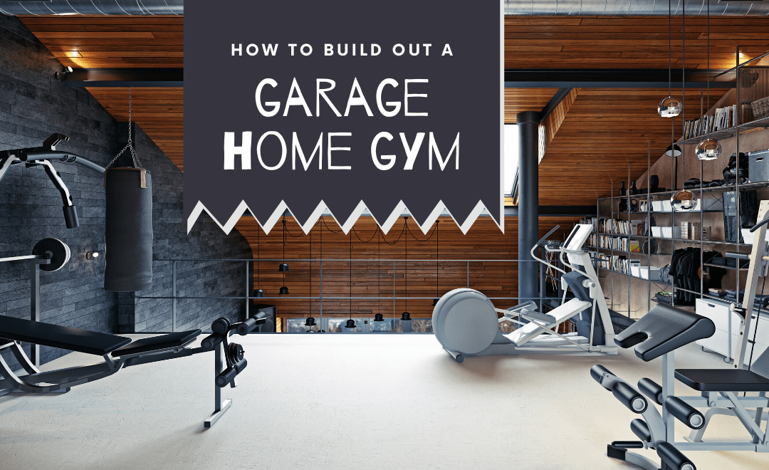 How to Build Out a Garage Home Gym