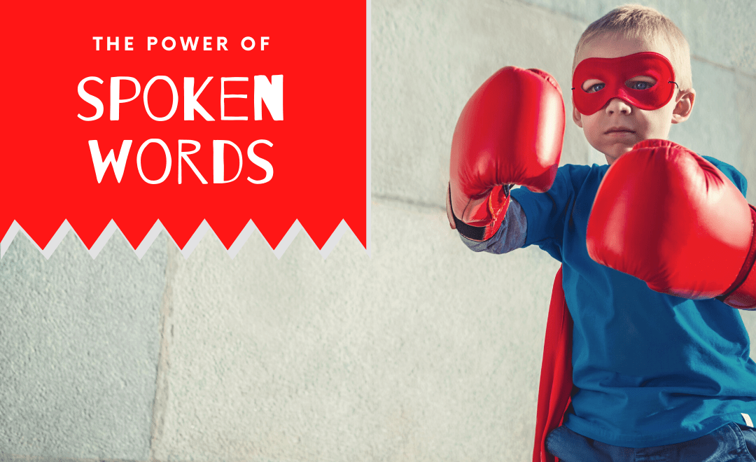 Spoken Words Have More Power Than You Realize