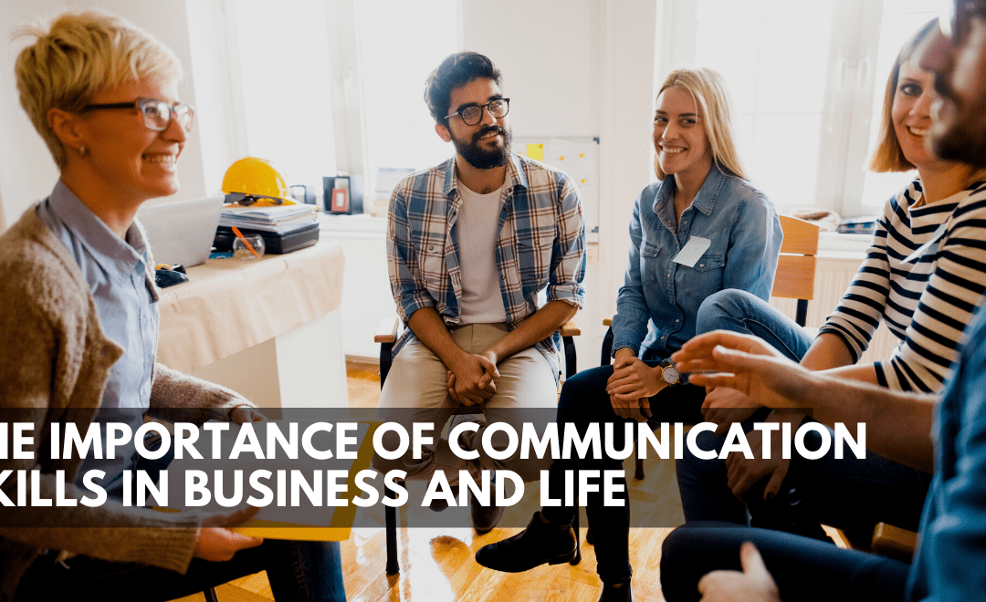 The Importance Of Communication Skills In Business and Life