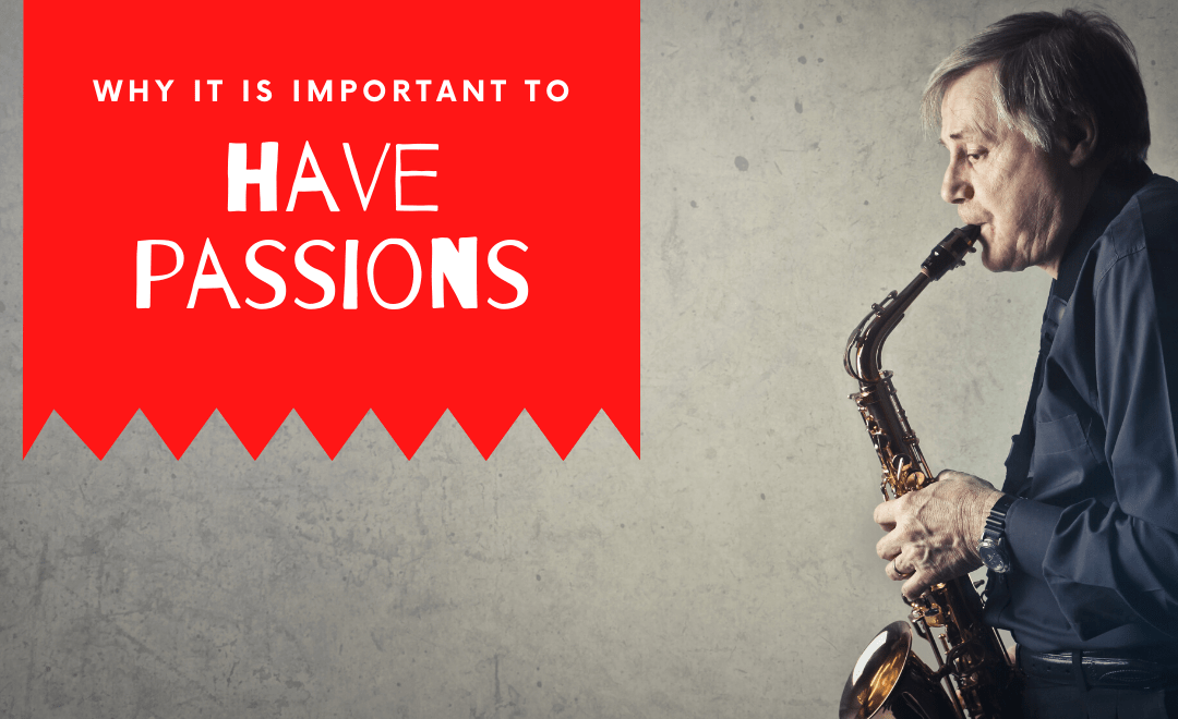 Why It's Important to Have Passions