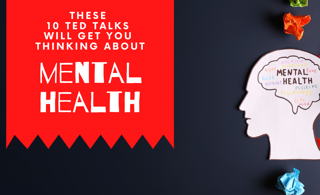 These 10 TED Talks To Get You Thinking About Mental Health