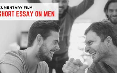 A Short Essay on Men: The Documentary Film
